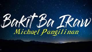 Bakit Ba Ikaw - Michael Pangilinan (Song Lyrics)