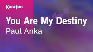 You Are My Destiny - Paul Anka   Karaoke Version   KaraFun