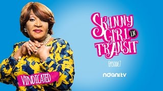 SKINNY GIRL IN TRANSIT - S2E7 - VINDICATED