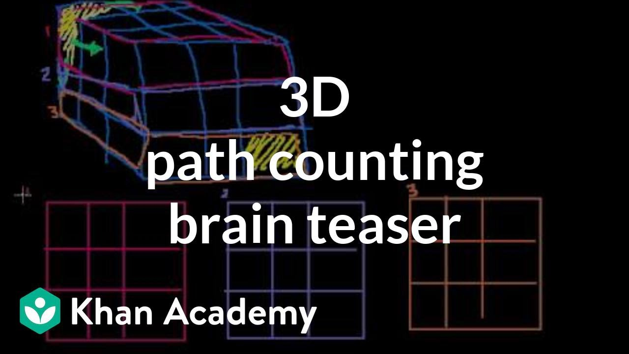 3D path counting brain teaser | Puzzles | Math for fun and glory | Khan Academy