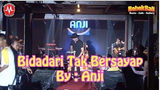 Bidadari Tak Bersayap - Anji Live Concert
