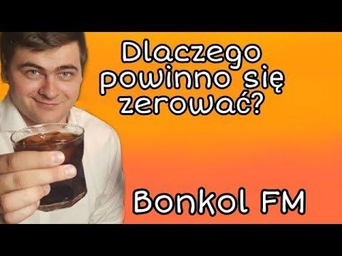 """""""Dlaczego Powinno Się Zerować ?"""" Bonkol FM"""