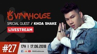 Ok Vinahouse Episode #27 DJ Khoa Shake