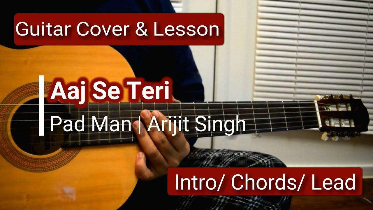 Aaj Se Teri Padman Arijit Singh Guitar Lesson Cover Intro