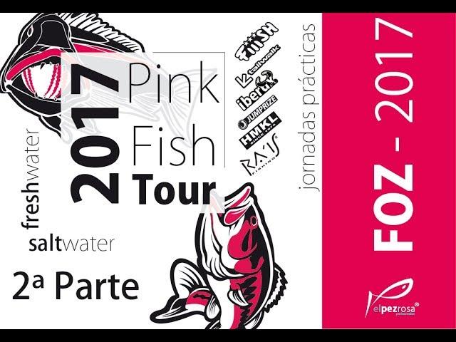 Pink Fish Tour 2017: FOZ. Primeras Jornadas de pesca con señuelo