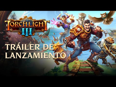 Torchlight III - Tráiler de lanzamiento