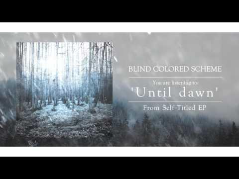 Blind Colored Scheme 'Until dawn' (Official Audio)
