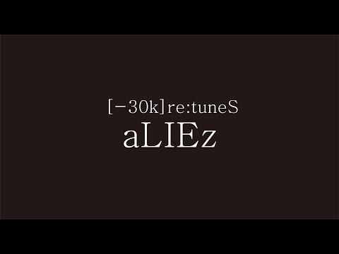 SawanoHiroyuki[nZk] [-30k]re:tuneS『aLIEz』