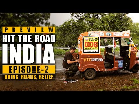 Rains, Roads, Relief - Hit The Road India  - Episode 2 - Preview
