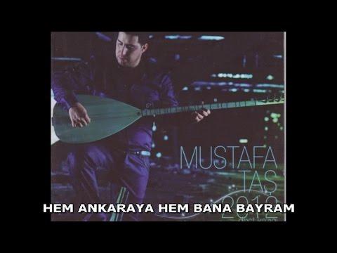 MUSTAFA TAŞ - HEM ANKARAYA HEM BANA BAYRAM
