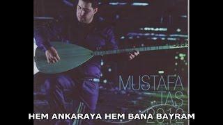 Gambar cover MUSTAFA TAŞ - HEM ANKARAYA HEM BANA BAYRAM