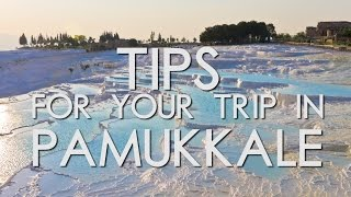 Tips for visting PAMUKKALE, Turkey. (Travel.Learn.Thrive!)
