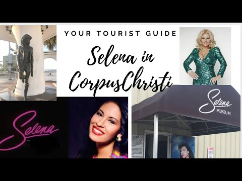 SELENA  Tips visiting Corpus Christi Sights