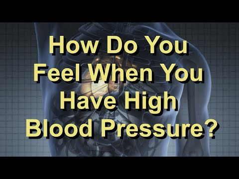 How Do You Feel When You Have High Blood Pressure?