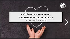 Myötätunto voimavarana varhaiskasvatuksessa – osa 2 – webinaaritallenne – 25.5.2020