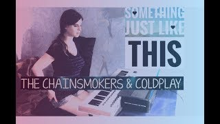 The Chainsmokers&Coldplay - Something just like this (Chillstep cover)