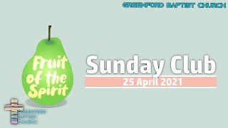 Greenford Baptist Church Sunday Club - 25 April 2021
