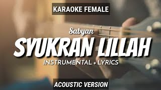 Syukron Lillah - Sabyan (Instrumen + Lyrics) Vocal Female