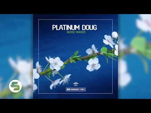 Platinum Doug - Noise Maker