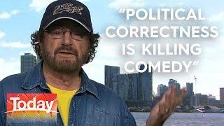 Political correctness 'killing comedy' | TODAY Show Australia