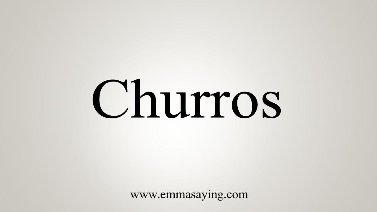 How To Pronounce Churros - YouTube