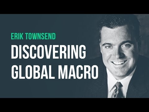 Fooled by 'The Dream' and Saved by Global Macro · Erik Townsend