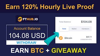 FTHUB - New High Paying Bitcoin Earning Site 2020   Mine Free Bitcoin Get ( 120% Hourly ) Live Proof