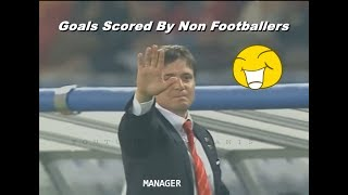 Goals Scored By Non Footballers • Referee - Ball Boy - Manager