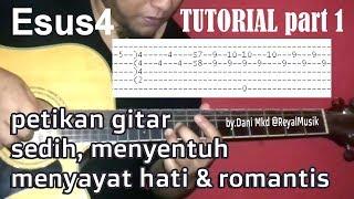 TUTORIAL #1 Petikan Gitar Akustik Sedih, Menyentuh, Menyayat Hati & Romantis - Stafaband
