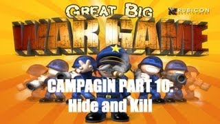 Great Big War Game Campaign - Mission 10 - Hide and Kill