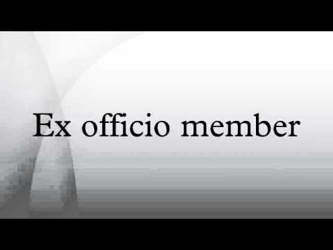 Ex officio member