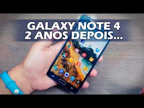 Galaxy Note 4 - Dois Anos depois.Ainda vale a pena?