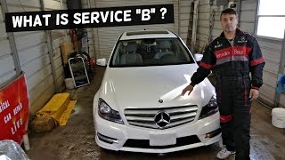 WHAT IS SERVICE B ON MERCEDES W204 C250 C280 C300 C350