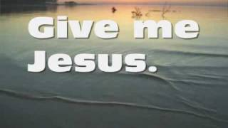 Give Me Jesus-Jeremy Camp