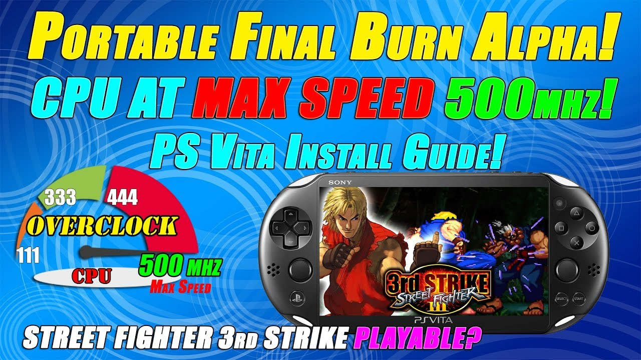 Portable Final Burn Alpha! CPU AT MAX SPEED 500mhz! PS Vita Install Guide!