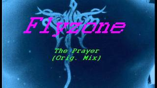 Flyzone - The Prayer (Original Mix)