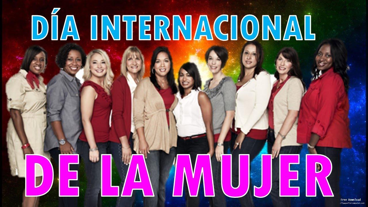 Dia Internacional De La Mujer Para Todos Youtube