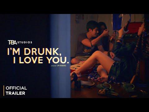 I'm Drunk, I Love You. - Official Trailer