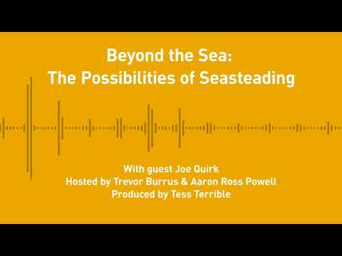 Free Thoughts, Ep. 244: Beyond the Sea: The Possibilities of Seasteading
