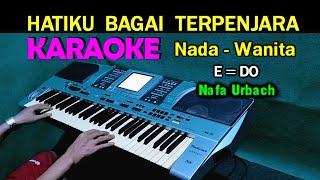 Hatiku Bagai Terpenjara - Karaoke Vokal Wanita/Cewek [Nafa Urbach] Lirik, HD