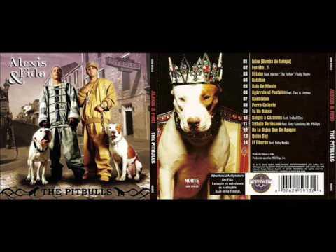 Alexis & Fido - The Pitbulls (Full Album)