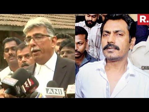 Nawazuddin Siddiqui & His Brother Are Main Person In The Case  Rizwan's Lawyer