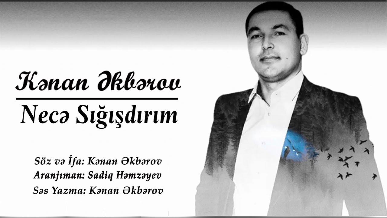Kenan Akberov - Nece Sigisdirim (Şeir) Yeni