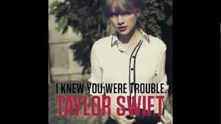 I Knew You Were Trouble - Taylor Swift (Faster Version)