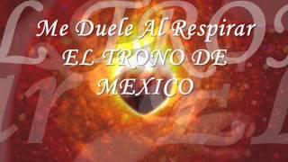 EL TRONO DE MEXICO - ME DUELE AL RESPIRAR
