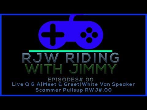 Live Q & A Meet & Greet Where They At Tho? 😡💪Grrr White Van Speaker Scammer Pullsup RWJ#.1