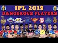IPL 2019 ALL TEAM DANGEROUS PLAYERS | ALL Team Squads IPL2019 | CSK, SRH, DCS, KKR, RR, MI, KXIP RCB