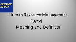 Human Resource Management Part-1 Meaning and Definition