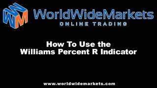 AlphaTrader - How To Use the Williams Percent R Indicator