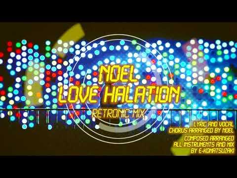 love halation feat NoeL(Original Dance Pop Song retronic mix)